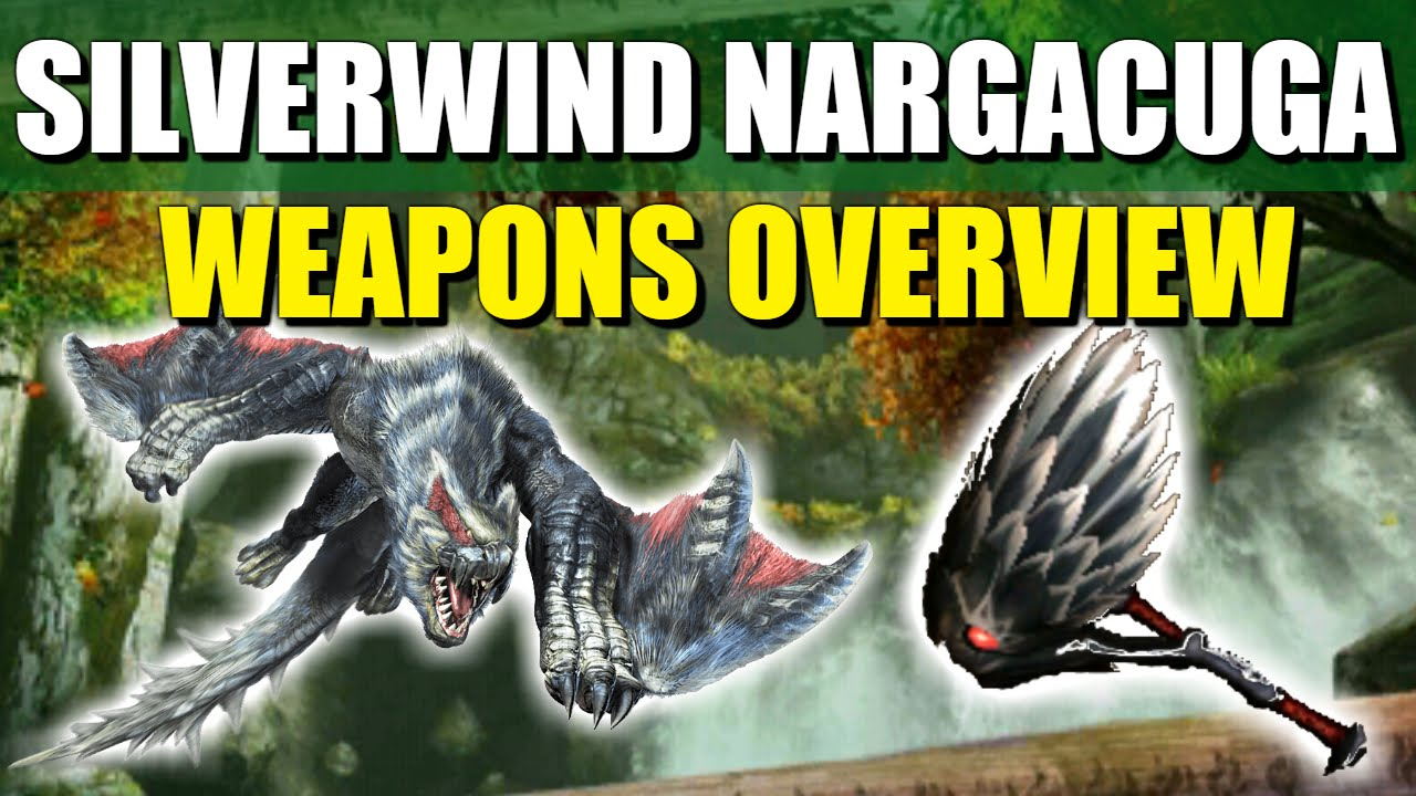 Monster Hunter Generations Silverwind Nargacuga Weapons Overview
