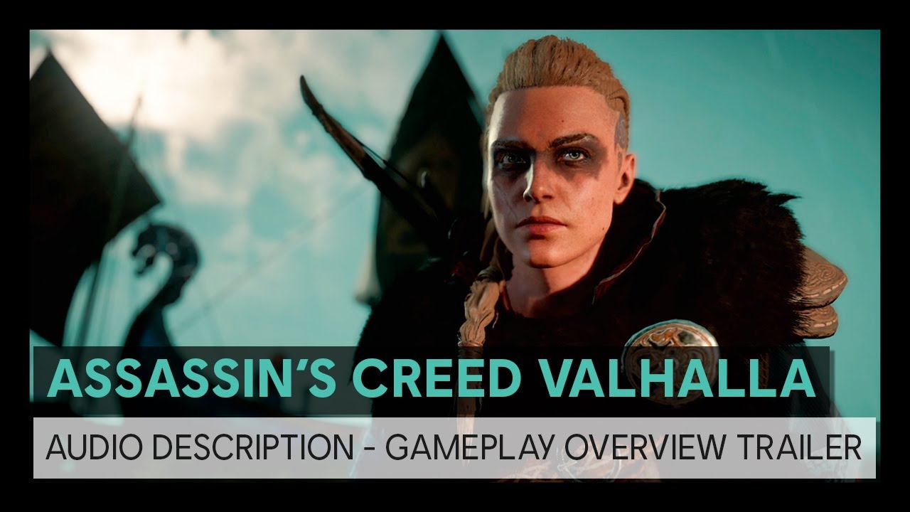 Assassin's Creed Valhalla: AUDIO DESCRIPTION - Gameplay Overview Trailer
