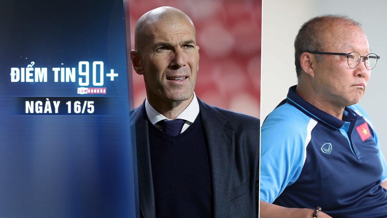 Điểm tin 90+ ngày 16/5   Zidane chia tay Real Madrid; Việt Nam gặp khó vì Triều Tiên rút khỏi VL WC