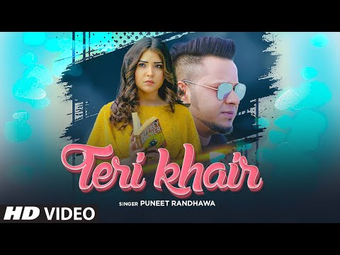 teri-khair-(full-song)-puneet-randhawa-|-harjit-bahia-|-latest-punjabi-songs-2020