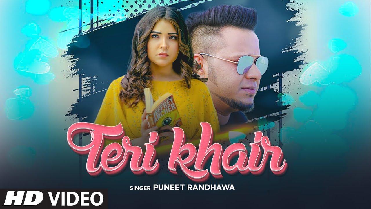 Teri Khair (Full Song) Puneet Randhawa | Harjit Bahia | Exclusive Punjabi Song on NewSongsTV & Youtube