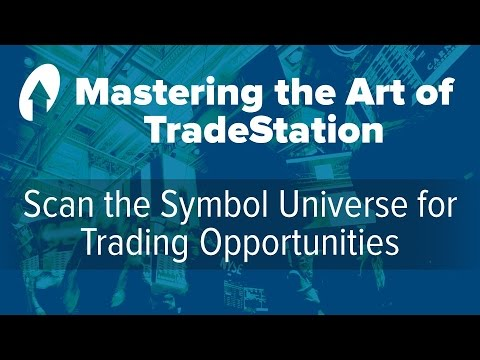 Mastering the Art of TradeStation: Scan the Symbol Universe for Trading Opportunities