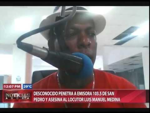 Desconocido penetra a emisora y asesina al locutor Luis Manuel Medina; transmitía en Facebook live