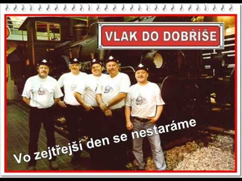 105/ VLAK DO DOBŘÍŠE - Vo zejtřejší den se nestaráme