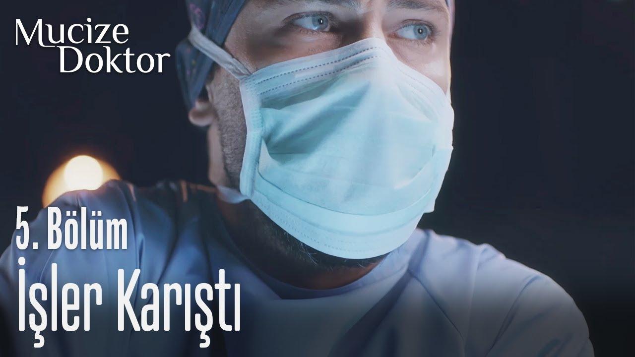İşler karıştı - Mucize Doktor 5. Bölüm