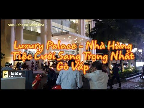 Luxury Palace - Trung Tâm Hội Nghị Tiệc Cưới Sang Trọng Nhất Gò Vấp Sài Gòn