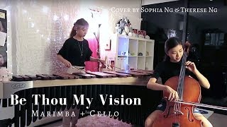 Be Thou My Vision - Cover by Sophia & Therese Ng (Voice | Cello | Marimba | Cajon)