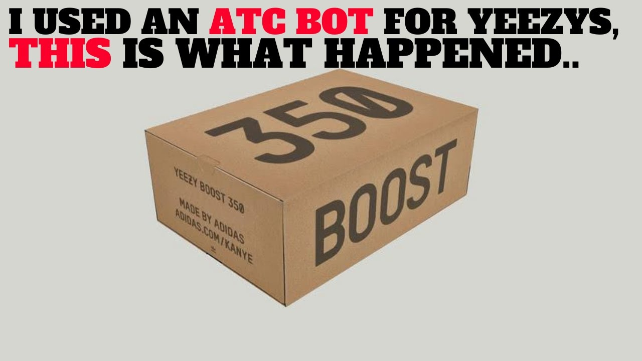 I Bought YEEZY BOOST with an Add To Cart ATC Bot Service, This Is What Happened...