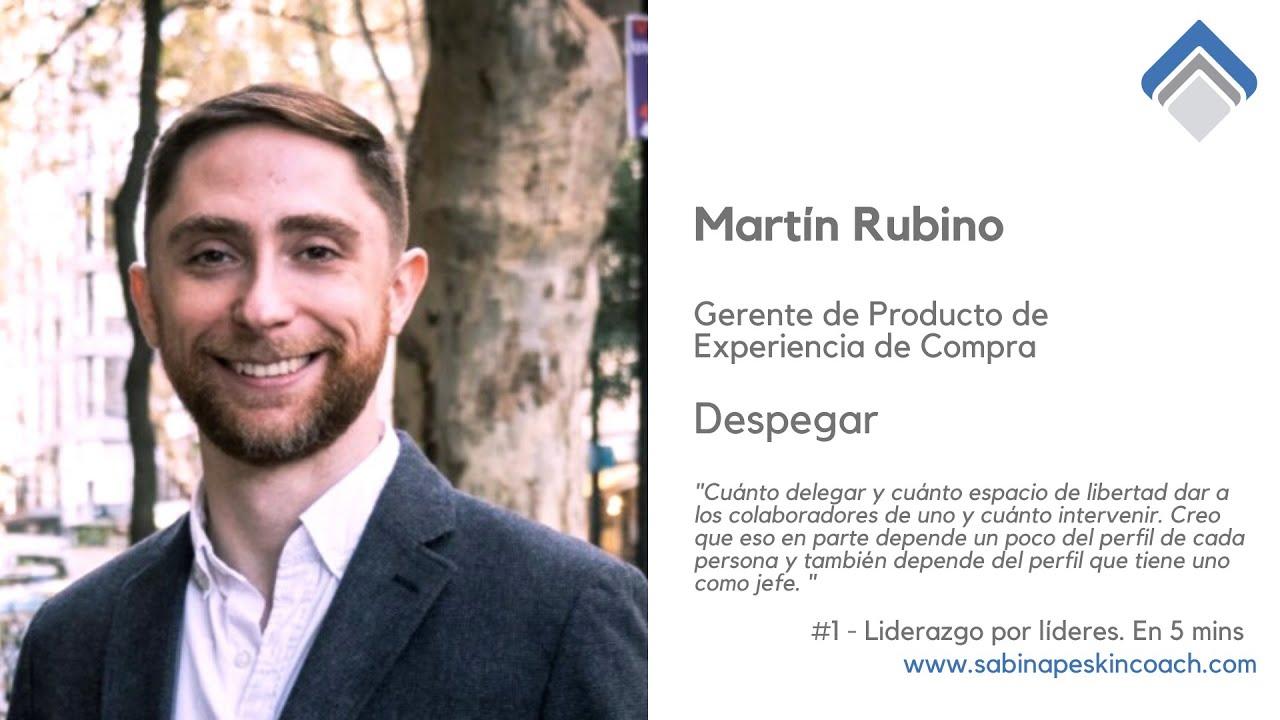 Liderazgo por líderes. 1 - Martín Rubino. ¿Cómo contratar? ¿Cómo crear objetivos de equipo?