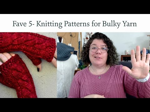 Fave 5 - Knitting Patterns for Bulky Yarn