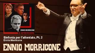 Ennio Morricone - Sinfonia per l'attentato, Pt. 2 - L'Attentato (1972)