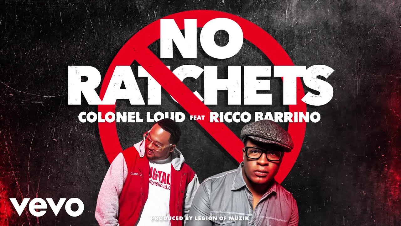 Colonel Loud - No Ratchets (Audio) ft. Ricco Barrino - YouTube