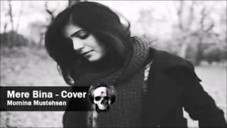 Momina Mustehsan - Mere Bina - Cover