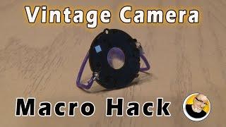 Vintage Camera MACRO HACK!