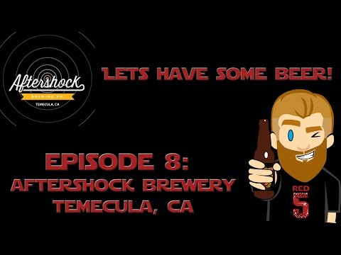 Let's Have Some Beer Episode 8: Aftershock Brewery (Temecula, CA)