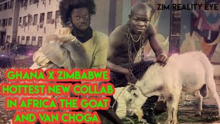 What do you think about This hottest Collab in africa THE GOAT AND VAN CHOGA (Ghana x Zimbabwe 2020)