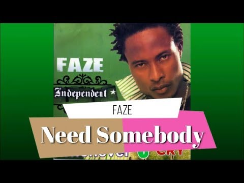 Faze - Need somebody (Lyrics video)