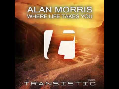 Alan Morris- Where Life Takes You (Original Mix)