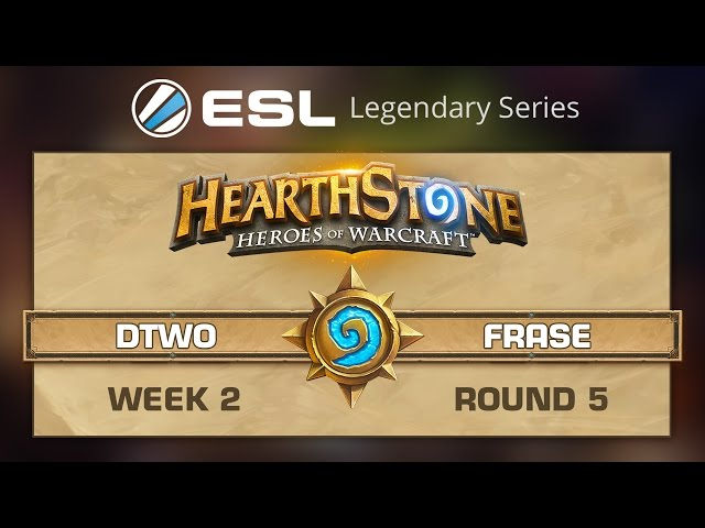 Dtwo vs. Frase -  ESL Legendary Series - R5 Week 2 - Hearthstone
