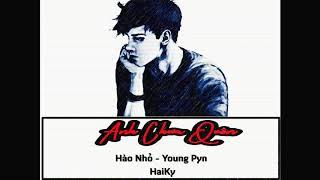 [FRD 2017] Anh Chưa Quên - Hào Nhỏ x Young Pyn x Haiky