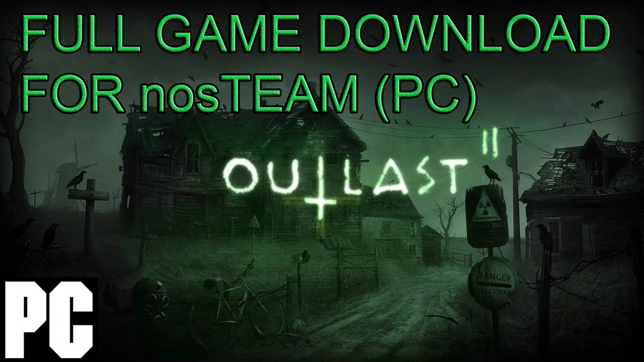 How to Download Outlast 2 Full Version For PC (nosTEAM ...