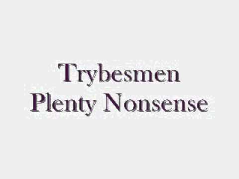 Trybesmen - Plenty Nonsense