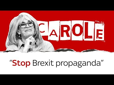 Carole on May's Brexit propaganda