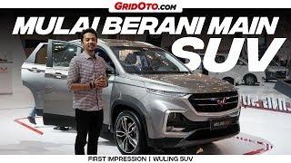 Wuling Mulai Berani Main SUV | First Impression | GridOto