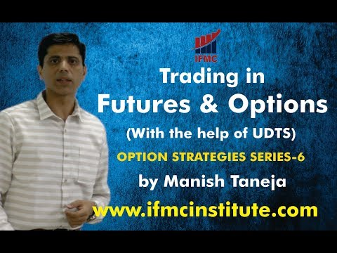 Trading in Futures & Options with the help of UDTS ll Options-Series 6