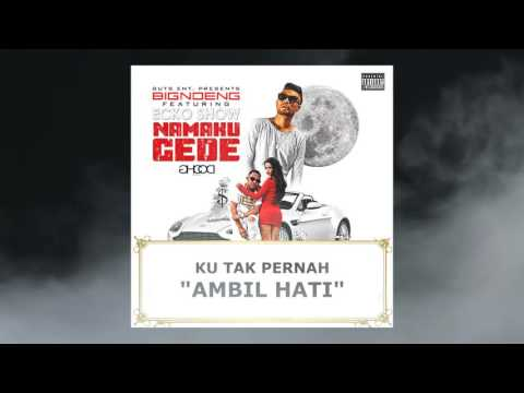 Big Noeng Feat. Ecko Show Namaku Gede Official Audio + Lyrics