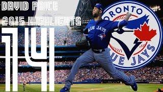 "David Price ""The Savior"" | Toronto Blue Jays | 2015 Highlights Mix | HD"