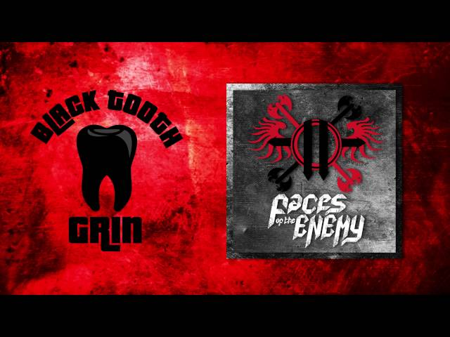 Faces of the Enemy-Black Tooth Grin