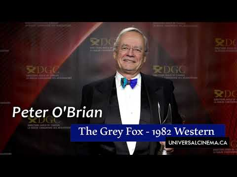 """Peter O'Brian Talking About Making """"The Grey Fox"""""""