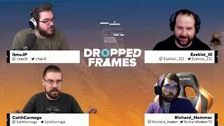 Dropped Frames - Week 116 - Part 1
