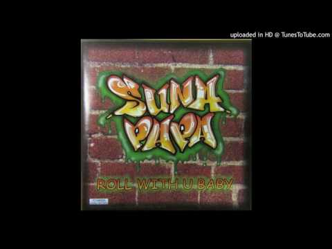 Suna Papa - Roll With U Baby (Jungle Mix)