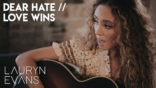 Download Dear Hate / Love Wins | Lauryn Evans feat. Caleb and Kelsey Mp3 and Videos