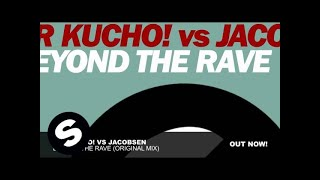 Dr. Kucho! vs John Jacobsen - Beyond The Rave (Original Mix)