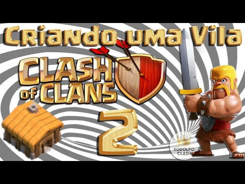 Criando uma Vila no Clash #02 (cv2) - Rodolfo Clash of Clans