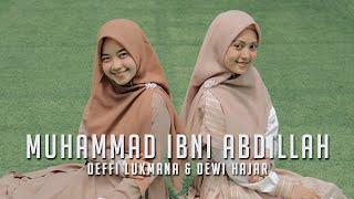 Dewi Hajar ft Defi Lukmana | MUHAMMAD IBN ABDILLAH (YA RASULULLAH)