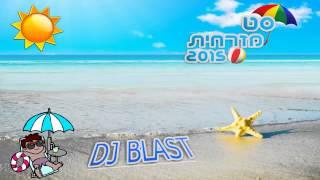 ♫ Dj BlasT סט רמיקסים מזרחית קיץ 2015 ♫