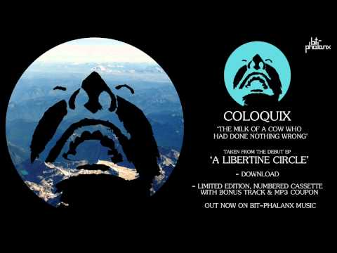 Coloquix - 'The Milk Of A Cow Who Had Done Nothing Wrong' (taken from the 'A Libertine Circle' EP)