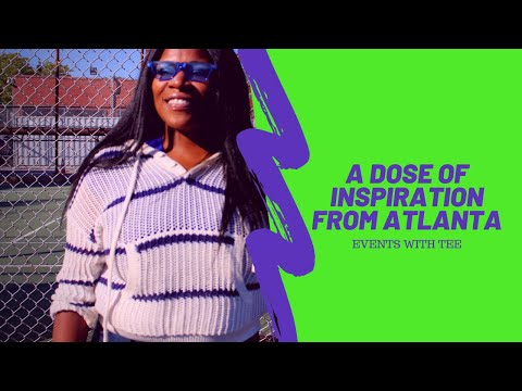 A Dose Of Inspiration from Atlanta | Events With Tee