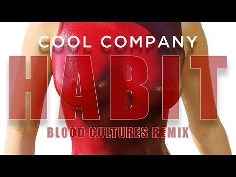 Cool Company - Habit (Blood Cultures Remix) [Official Music Video]