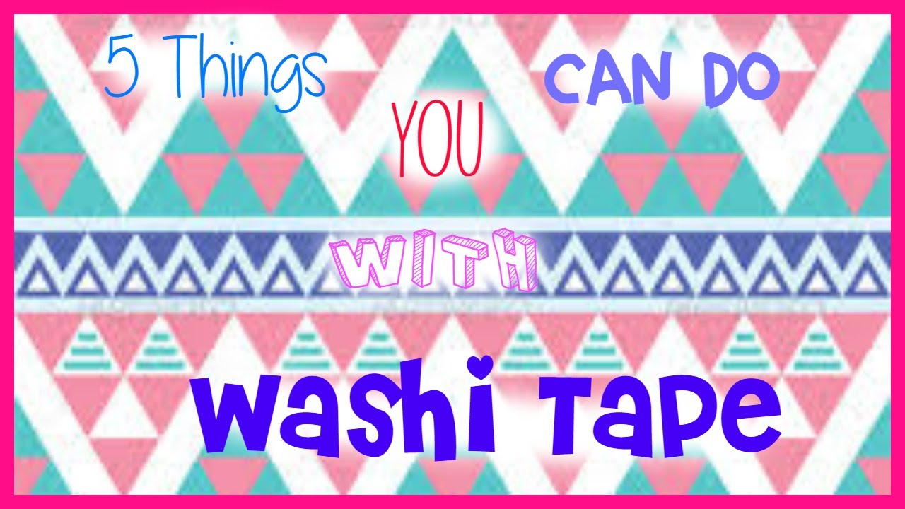 What To Do With Washi Tape 5 things you can do with washi tape - youtube
