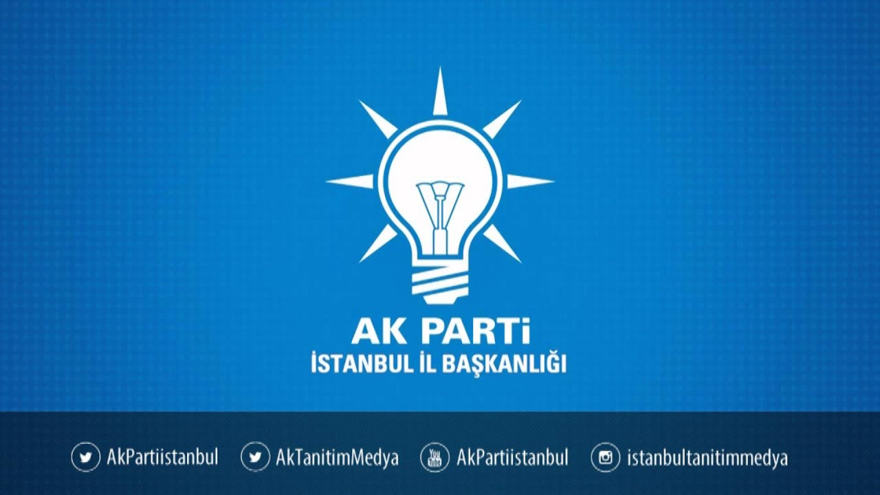 AK PARTi İstanbul İl Başkanlığı - YouTube