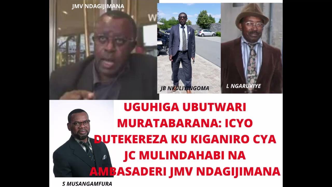 Download UGUHIGA UBUTWARI MURATABARANA_IKIGANIRO CYA JC MULINDAHABI NA AMBASADERI JMV NDAGIJIMANA_1