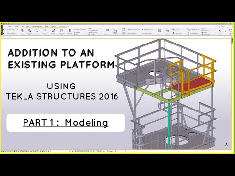 Additions To An Existing Platform - Part 1: Modeling (Tekla Structures 2016)