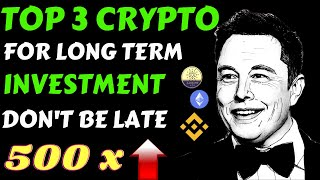 Top 3 Crypto For long terms |  Best Cryptocurrency To Invest 2021| Best Crypto To Buy Now | Altcoins