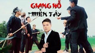 Phim Hài 2019 Giang Hồ Miền Tây - Đinh Đại Vũ, Dương Lâm, Lạc Hoàng Long