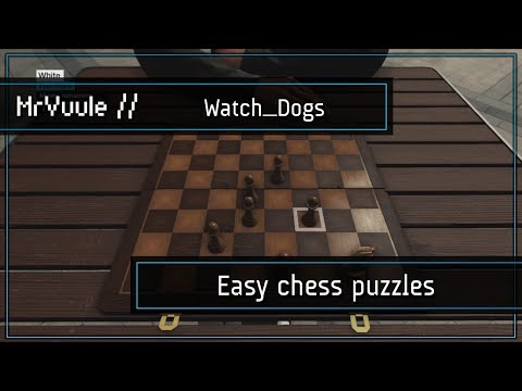 Watch_Dogs - Easy 10 Chess Puzzle Games (Maximized Focus / 'Freeware')